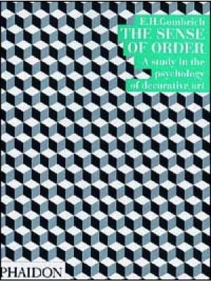 The sense of order. A study in the psychology of decorative art. Ediz. illustrata