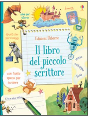 Il libro del piccolo scrittore. Ediz. illustrata