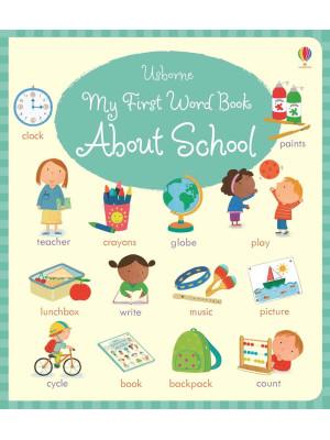 My first word book about school. Ediz. a colori