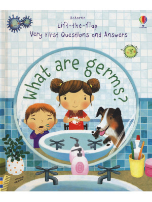 Lift the flap. What are germs? Ediz. a colori