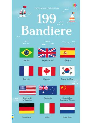 199 bandiere. Ediz. a colori