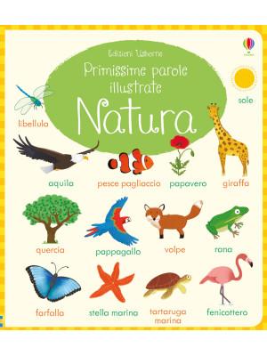 Natura. Primissime parole illustrate. Ediz. a colori