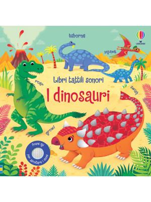 I dinosauri. Libri tattili sonori. Ediz. a colori