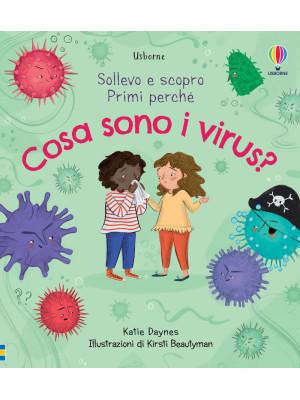 Cosa sono i virus? Sollevo e scopro. Ediz. a colori