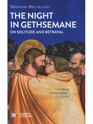 The night in Gethsemane. On solitude and betrayal