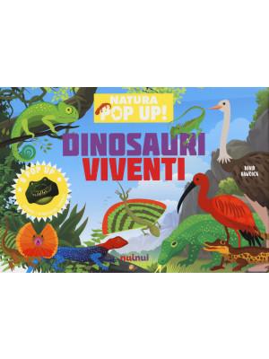 Dinosauri viventi. Natura pop-up! Ediz. a colori