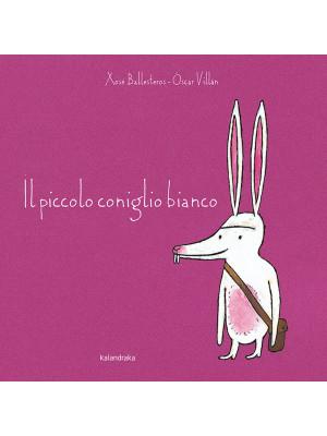 Il piccolo coniglio bianco. Ediz. a colori
