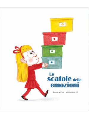 Le scatole delle emozioni. Ediz. a colori