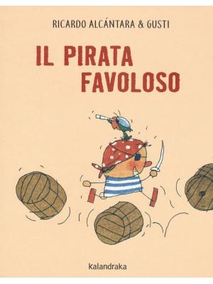 Il pirata favoloso. Ediz. a colori