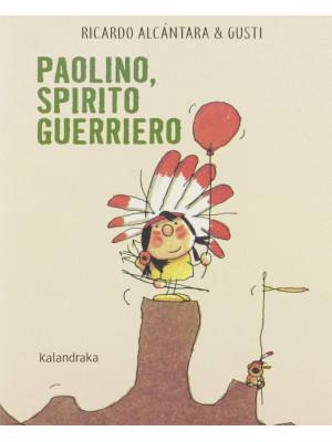 Paolino, spirito guerriero. Ediz. a colori