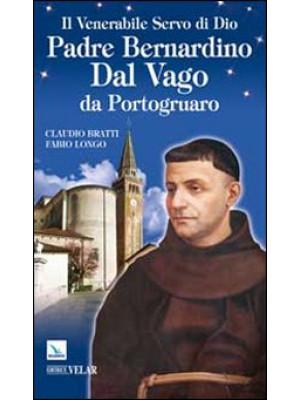 Il venerabile servo di Dio Padre Bernardino Dal Vago da Portogruaro