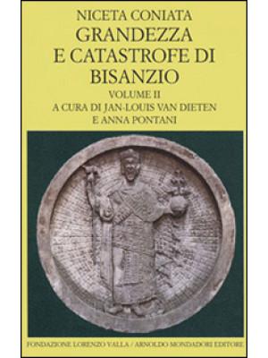 Grandezza e catastrofe di Bisanzio. Testo greco a fronte. Vol. 2: Libri IX-XIV