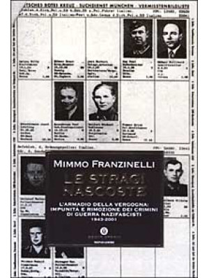 Le stragi nascoste. L'armadio della vergogna: impunità e rimozione dei crimini di guerra nazifascisti 1943-2001