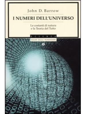 I numeri dell'universo. Le costanti di natura e la teoria del tutto
