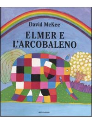 Elmer e l'arcobaleno. Ediz. illustrata