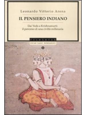 Il pensiero indiano. Dai Veda a Krishnamurti: il percorso di una civiltà millenaria