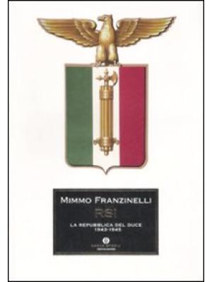 RSI. La Repubblica del duce. 1943-1945. Ediz. illustrata
