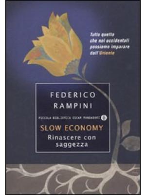 Slow economy. Rinascere con saggezza