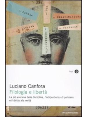Filologia e libertà. La più eversiva delle discipline, l'indipendenza di pensiero e il diritto alla verità