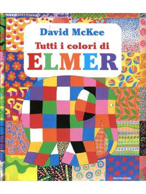 Tutti i colori di Elmer. Ediz. illustrata