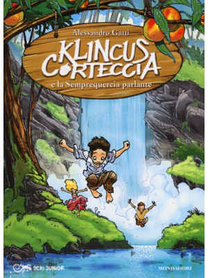 Klincus Corteccia e la Semprequercia parlante. Ediz. illustrata. Vol. 3