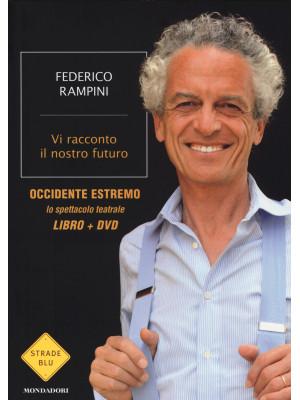 Vi racconto il nostro futuro. Con DVD