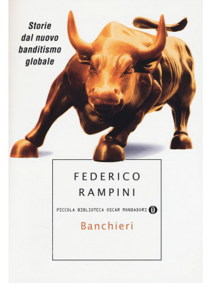 Banchieri. Storie dal nuovo banditismo globale