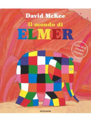Il mondo di Elmer. Ediz. illustrata
