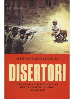 Disertori. Una storia mai raccontata della seconda guerra mondiale
