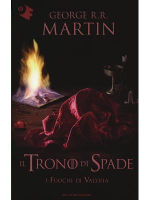 Il trono di spade. Vol. 11: I fuochi di Valyria