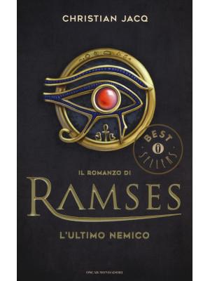 L'ultimo nemico. Il romanzo di Ramses. Vol. 5