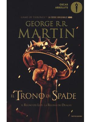 Il trono di spade. Libro secondo delle Cronache del ghiaccio e del fuoco. Vol. 2: Il regno dei lupi-La regina dei draghi
