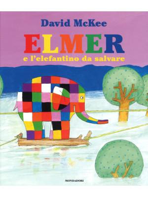 Elmer e l'elefantino da salvare. Ediz. a colori