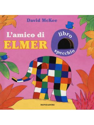 L'amico di Elmer. Ediz. a colori