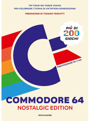 Commodore 64. Nostalgic edition. Ediz. illustrata