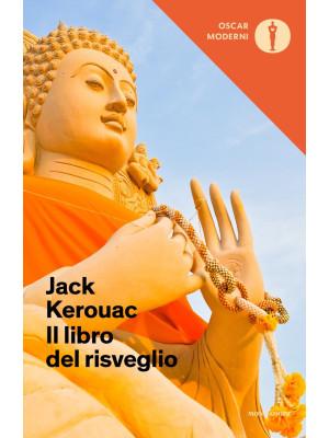 Il libro del risveglio. Vita del Buddha