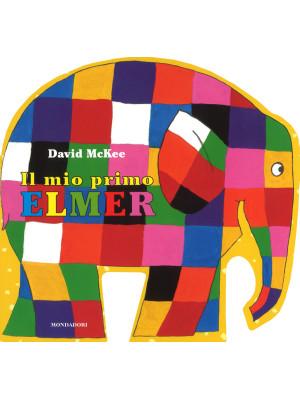 Il mio primo Elmer. Ediz. a colori