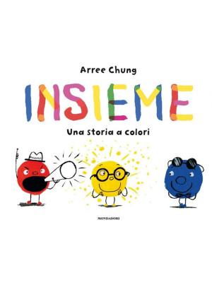 Insieme. Una storia a colori. Ediz. a colori