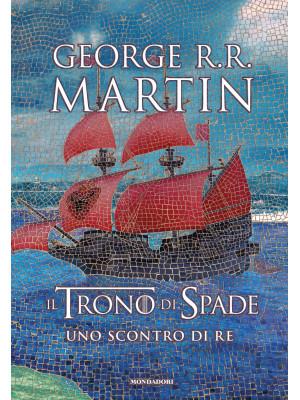Il trono di spade. Libro2: Uno scontro di re