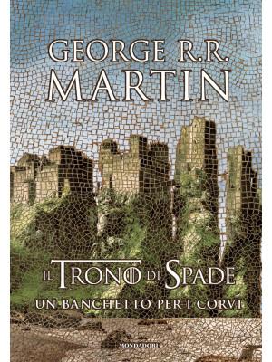 Il trono di spade. Libro4: Un banchetto per i corvi