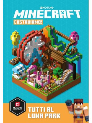 Minecraft Mojang. Costruiamo! Tutti al Luna Park