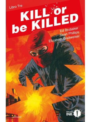 Kill or be killed. Vol. 3