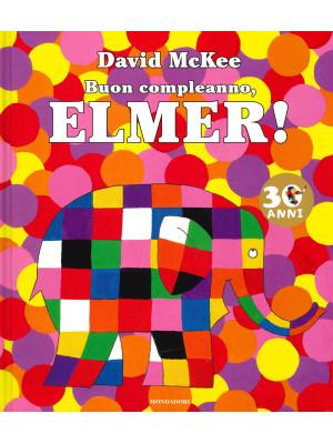 Buon compleanno, Elmer! Ediz. a colori