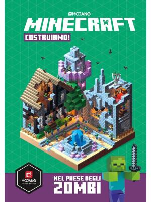 Minecraft Mojang. Costruiamo! Nel paese degli zombi