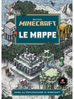 Minecraft Mojang. Le mappe. Guida all'esplorazione di Minecraft