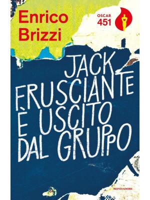 Jack Frusciante è uscito dal gruppo. Ediz. speciale. Con gadget