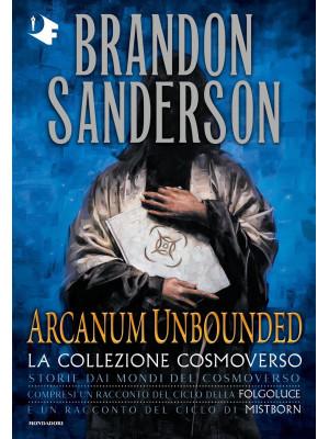 Arcanum Unbounded. La collezione Cosmoverso