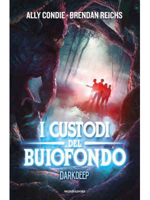 I custodi del Buiofondo. Darkdeep. Vol. 2