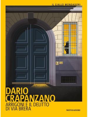 Arrigoni e il delitto di via Brera. Milano, 1952