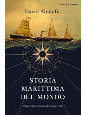 Storia marittima del mondo. Quattro millenni di scoperte, uomini e rotte